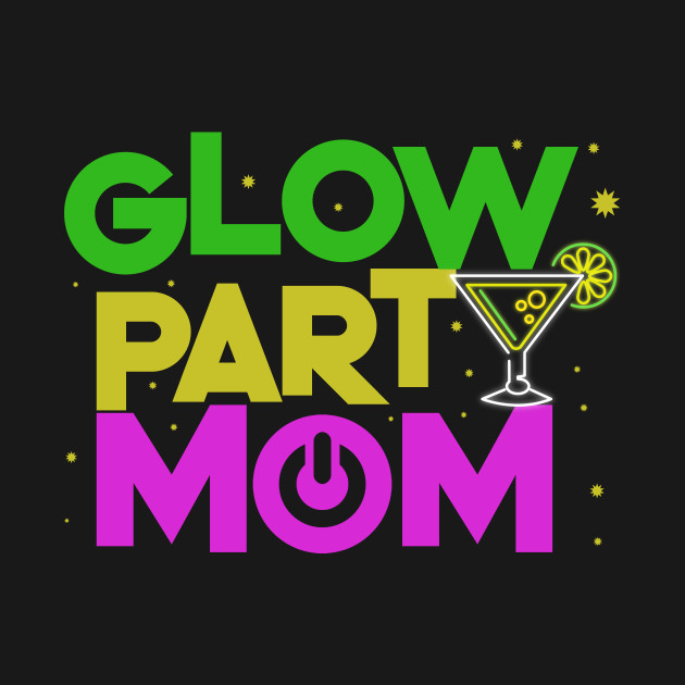 Glow Party Mom Boys Girls Birthday Gift Shirt