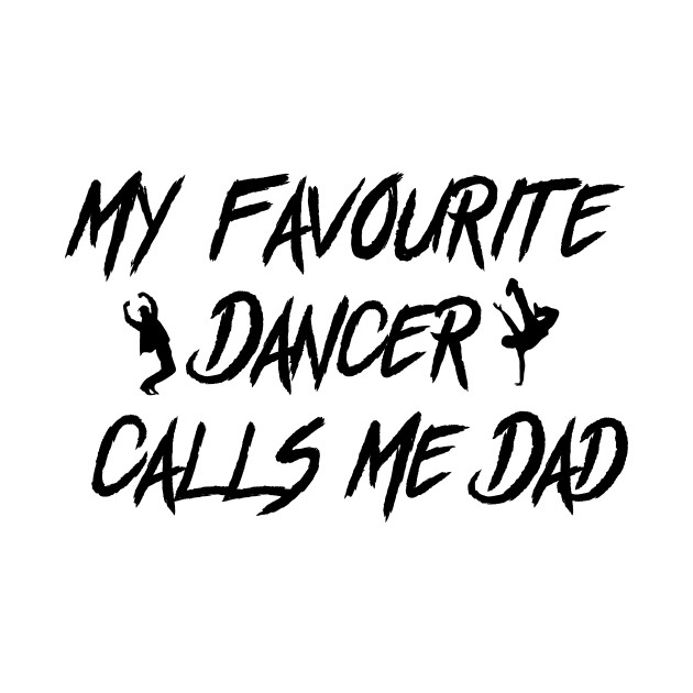 Dancer Calls Me Dad Fathers Day Gift