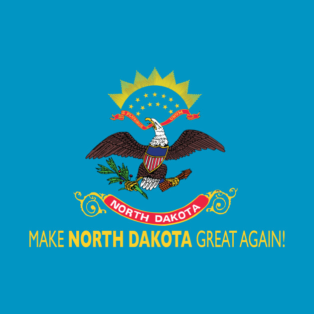 Make North Dakota Great Again North Dakota T Shirt Teepublic