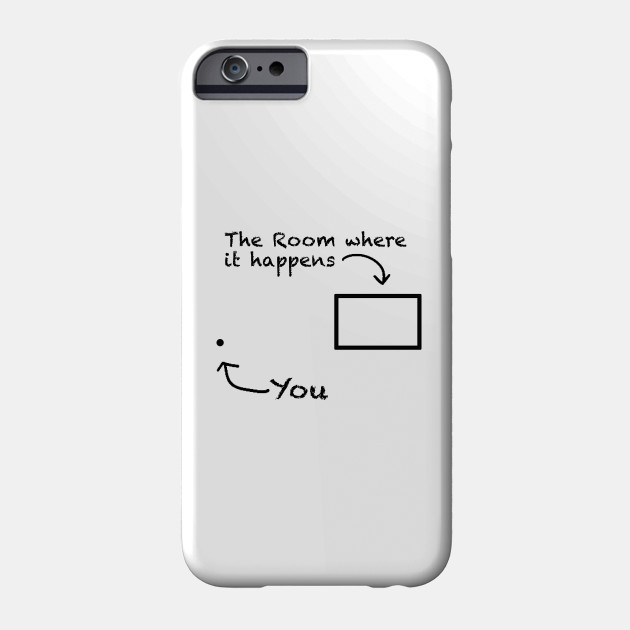 The Room Where It Happens Phone Case