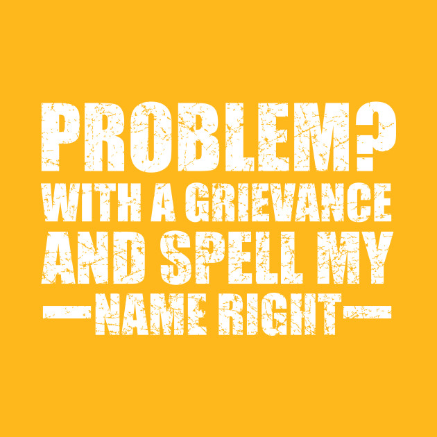 Spell grievance