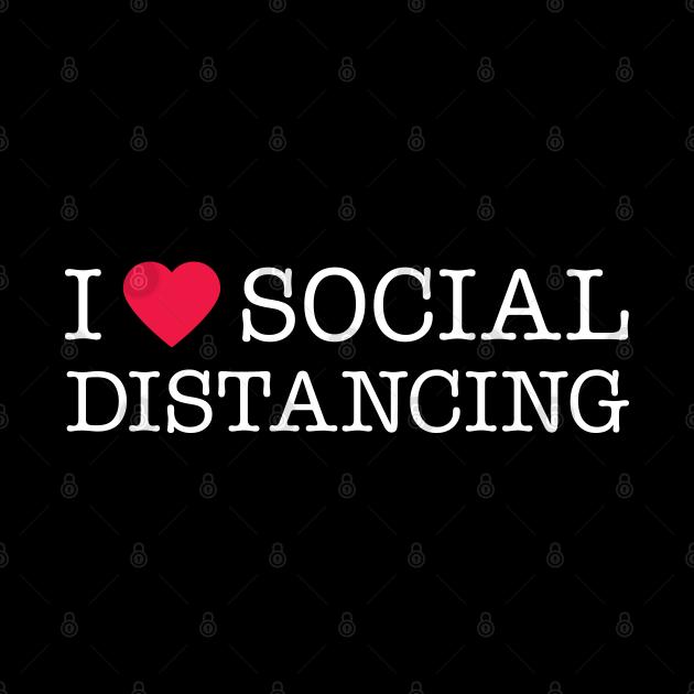 I Love Social Distancing Expert