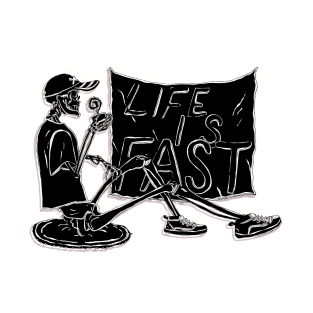 Life Is Fast t-shirts