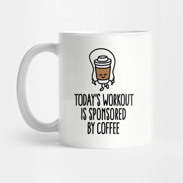 Today's workout is sponsored by coffee