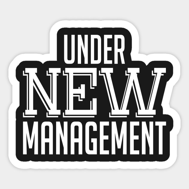 Image result for under new management