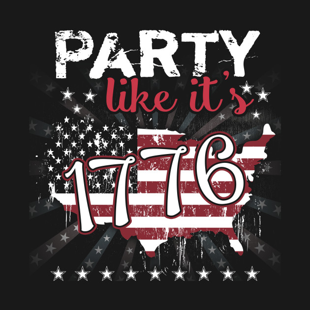 Party Like It's 1776 Gift Fourth of July