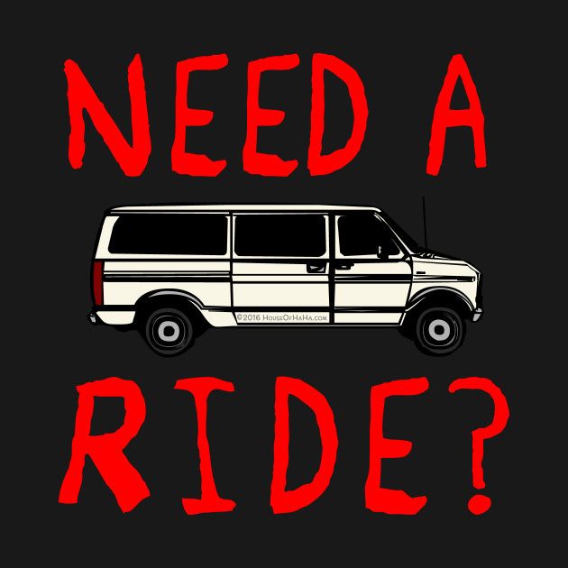 Need A Ride Creepy Candy Get in the Van Sleazy Creep