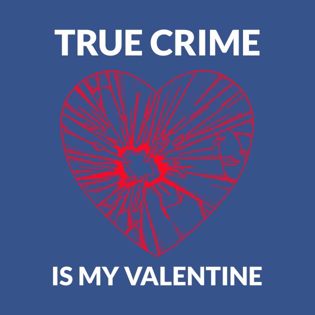 True Crime Is My Valentine