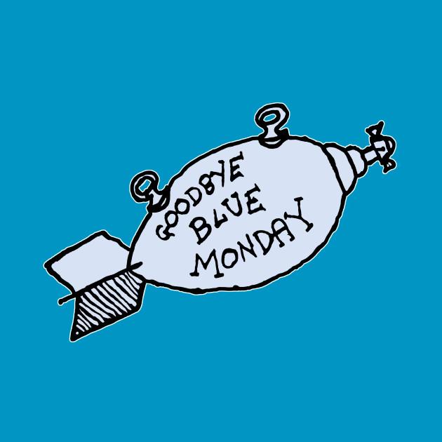 Goodbye Blue Monday...