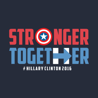 STRONGER TOGETHER - HILLARY CLINTON 2016 t-shirts