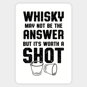 Whisky Quotes Stickers | TeePublic