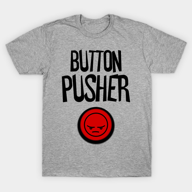 25c902ac4f Button Pusher With Angry Face