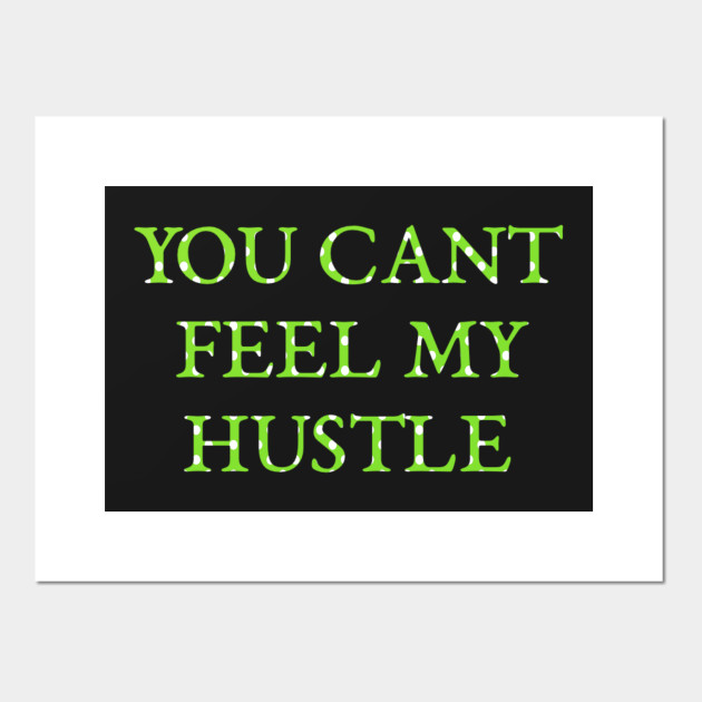 Cant hustle a hustler casual