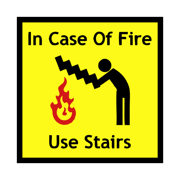 In Case Of Fire Use Stairs Funny Emergency Sign