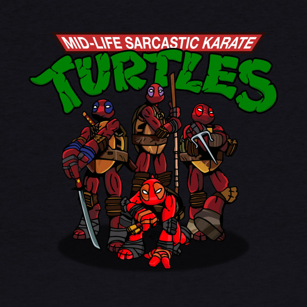 Mid-Life Sarcastic Karate Turtles