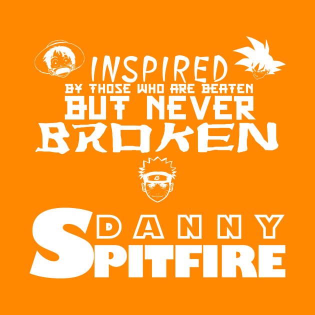 Danny Spitfire - NEVER BROKEN