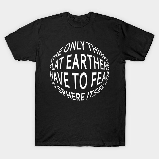 Earth Not Flat Pun T-Shirt