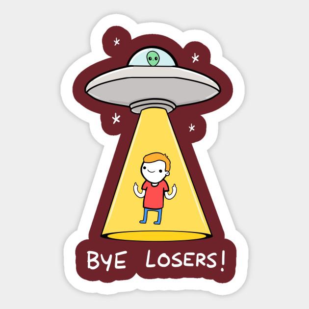 Bye Losers Alien Shirt Bye Losers Sticker Teepublic