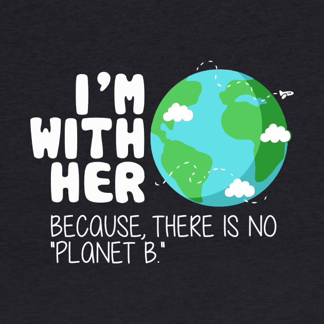 Cute Earth Day T-Shirt: There is No Planet B
