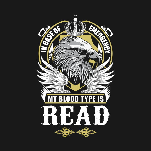 Read Name T Shirt - In Case Of Emergency My Blood Type Is Read Gift Item