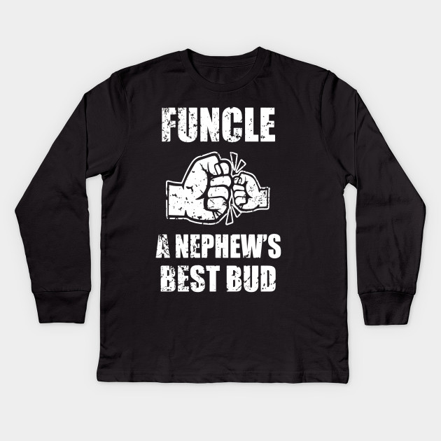 b8340924 Mens Funcle Definition a Nephew's Best Bud - Funny Uncle Shirt Kids Long  Sleeve T-Shirt