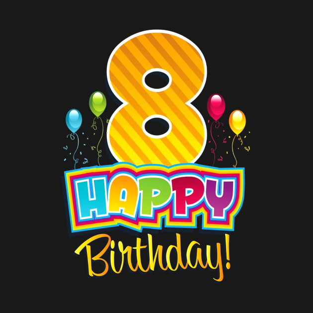 Happy 8th Birthday Shirt Bday Party Fun Balloons
