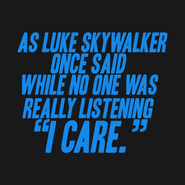 Luke Skywalker Cares