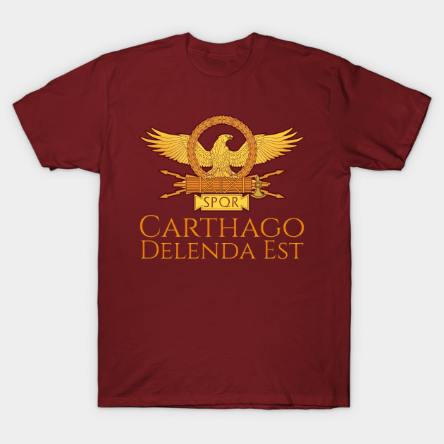 9b467d226 Carthage Must Be Destroyed - Carthago Delenda Est - T-Shirt | TeePublic