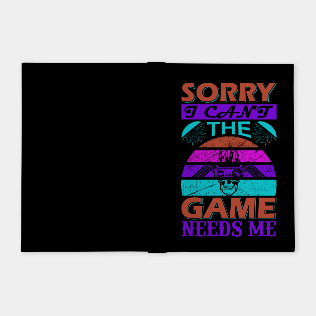 Sorry I Can't Funny Gaming