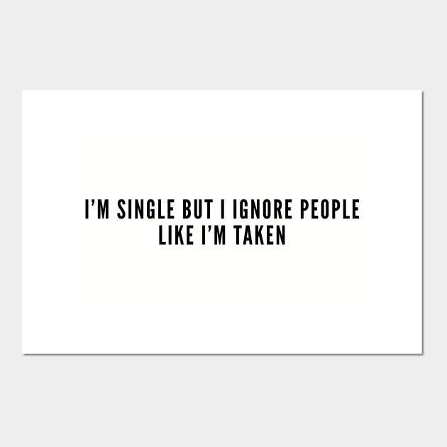 single but i ignore everyone like im taken partnervermittlung hösbach