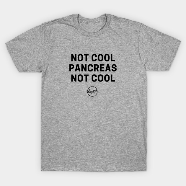 Limited Edition: Not Cool Pancreas Not Cool