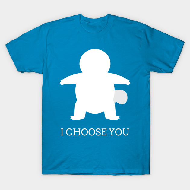 19e547aa2 I Choose You: #007 Squirtle - Squirtle - T-Shirt   TeePublic