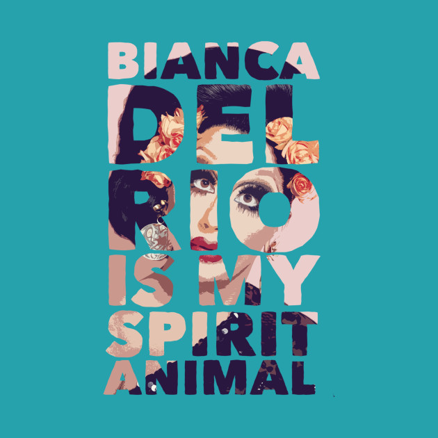 bianca is my spirit animal