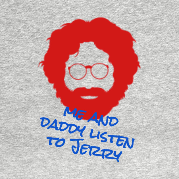 Me and Daddy Listen to Jerry