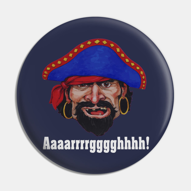 Funny Pirate Argh Design - Unique Gift Ideas - Pirate - Pin | TeePublic