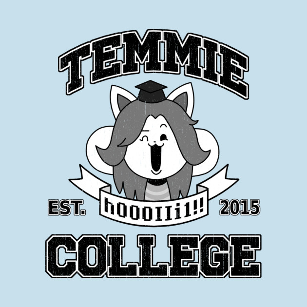 Temmie College Undertale T Shirt Teepublic