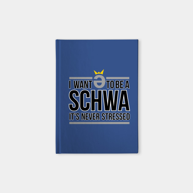 I Want to be a Schwa  It's Never Stressed