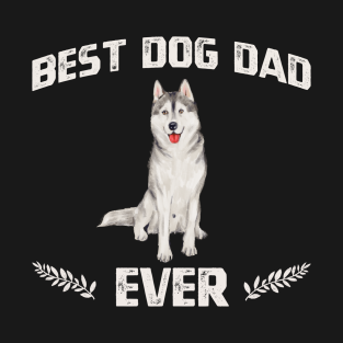 c2a0faa4 Best Husky Dog Dad Ever Gift Fathers Day T-Shirt