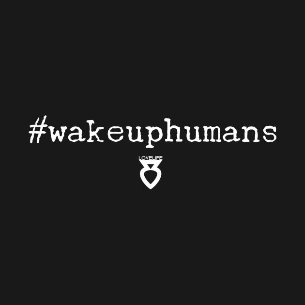 wakeuphumans
