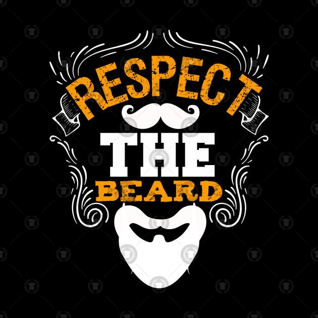 Respect The Beard Funny Beard Sayings