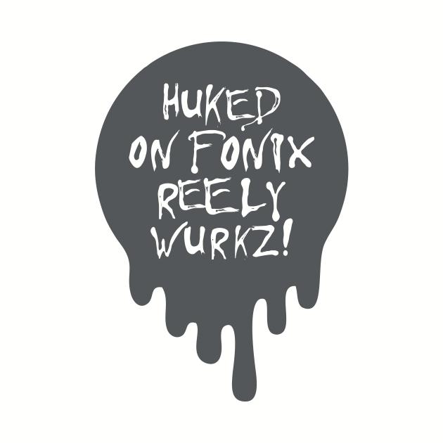 Huked on Fonix