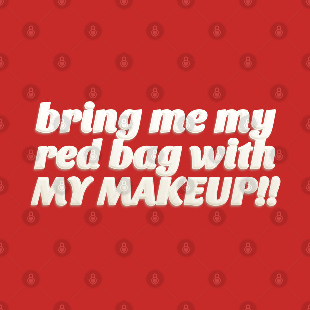 Bring Me My Red Bag With My MAKEUP!! 90 Day Fiance TV Quotes