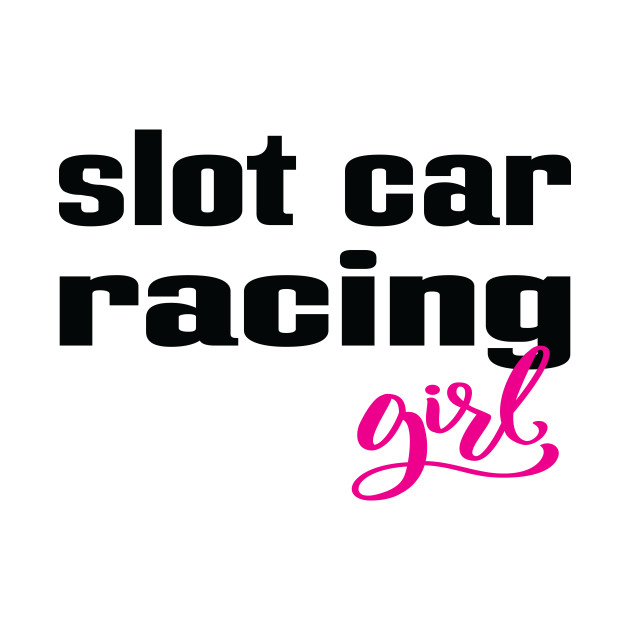 Slot Car Girl Racing