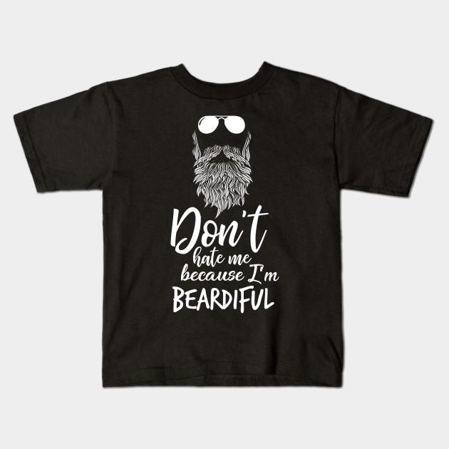 da2bcc469 Don't Hate Me Because I'm Beardiful T-Shirt |Funny Beard Tee ...