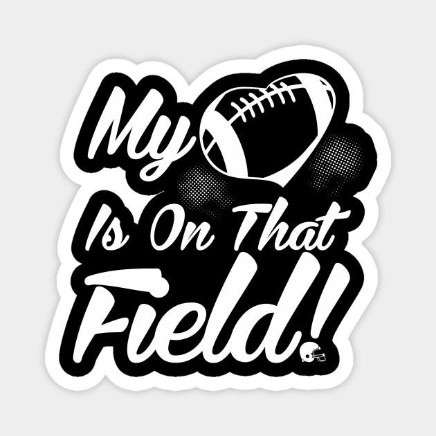 Cute My Heart Is On That Field Football Spectator My Heart Is On That Field Football Magnet Teepublic Au