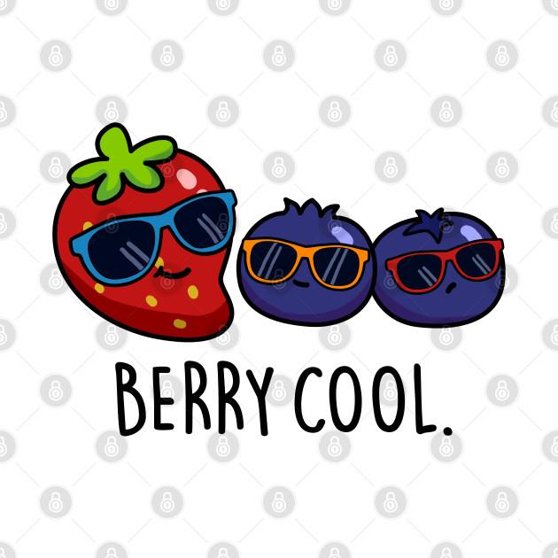 Berry Cool Cute Berry Pun.