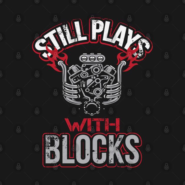 Still Plays With Blocks Auto Mechanic Drag Racing