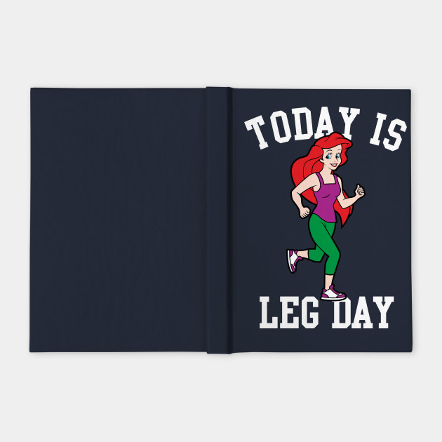 Today Is Leg Day Ariel Little Mermaid Run Gym