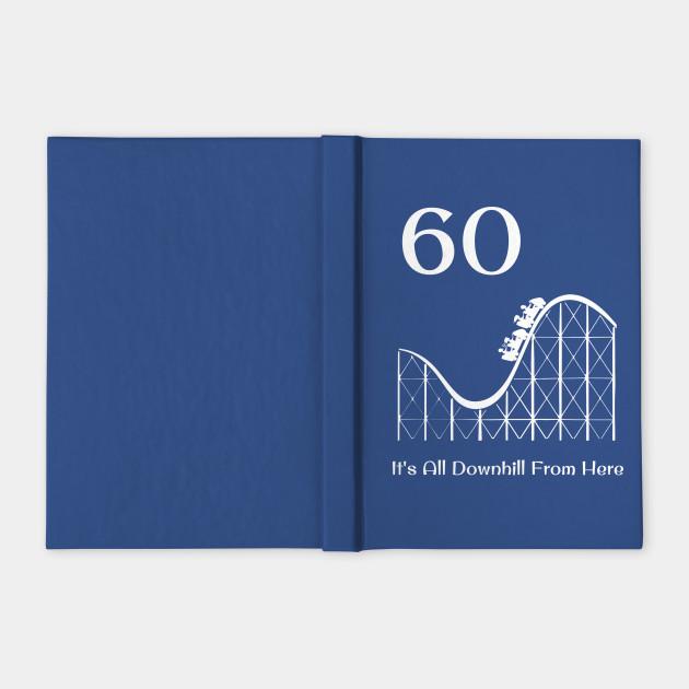 60th Birthday It's All Downhill Rollercoaster