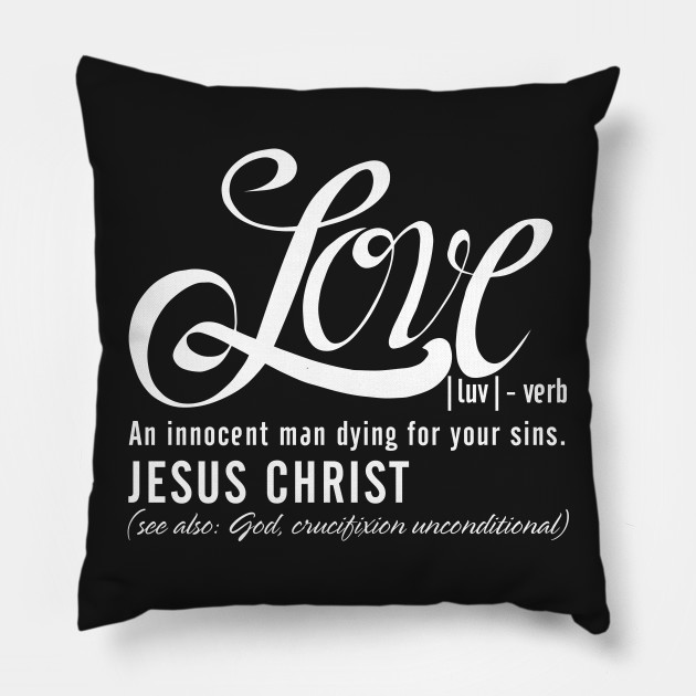 Love Definition T-Shirt Funny Jesus Christ Quote Gift Tee